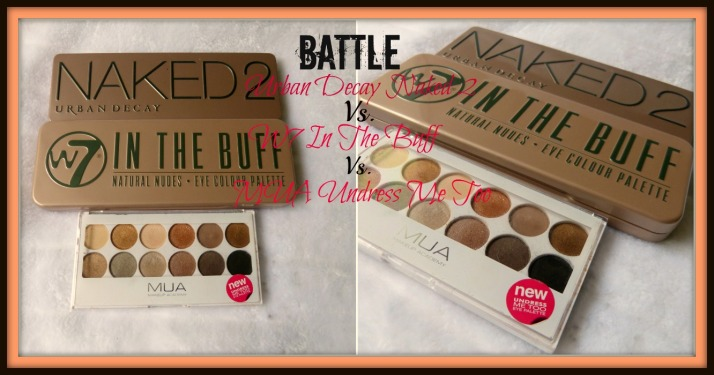 Battle Urban Decay Naked 2 vs. W7 In the buff vs. MUA undress me too
