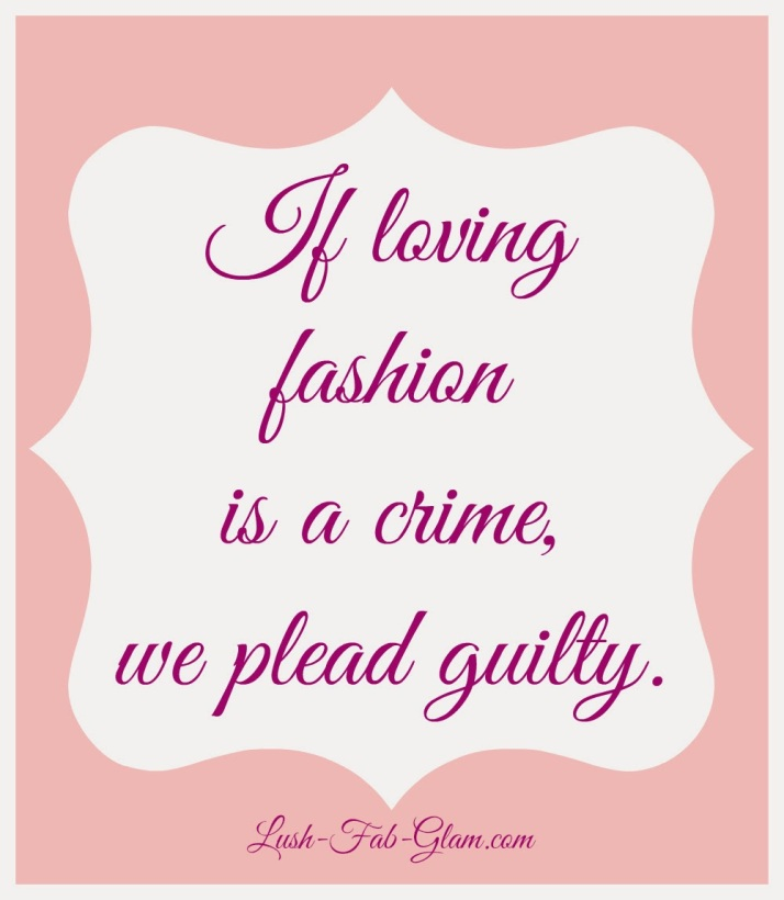 lush-fab-glam.com friday five fabulous fashion quotes 1