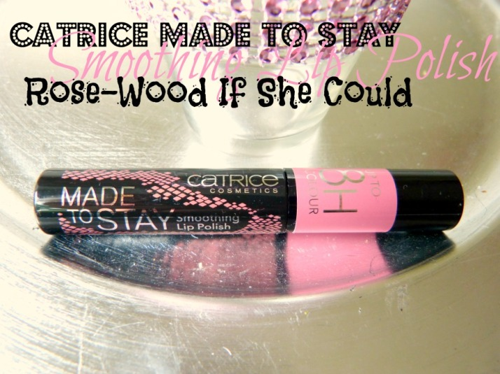 Catrice made to stay Smoothing lip Polish Rose-wood if she could