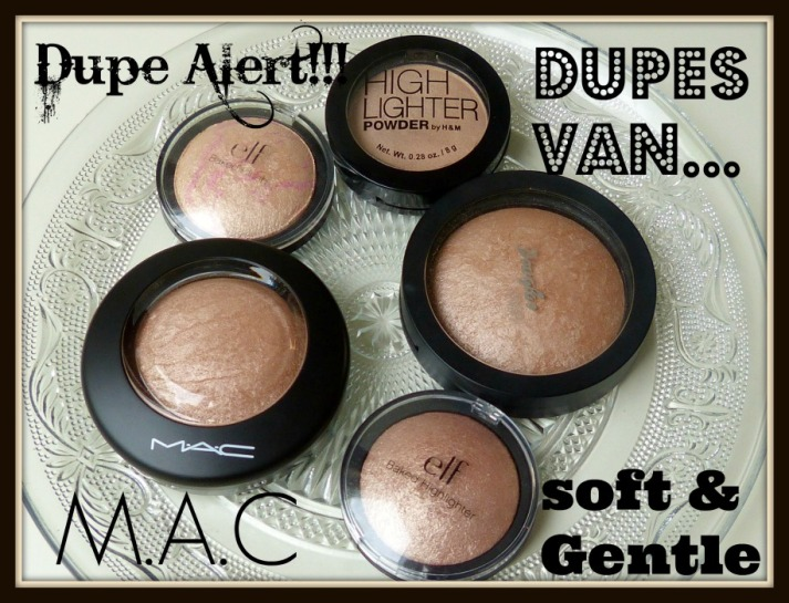 M.A.C. Soft & Gentle Dupes