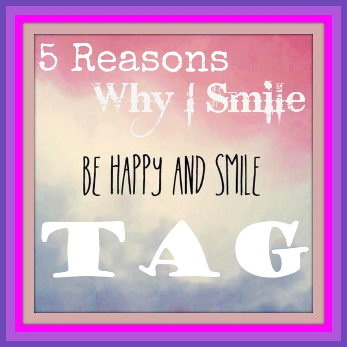 5 reasons why I smile tag